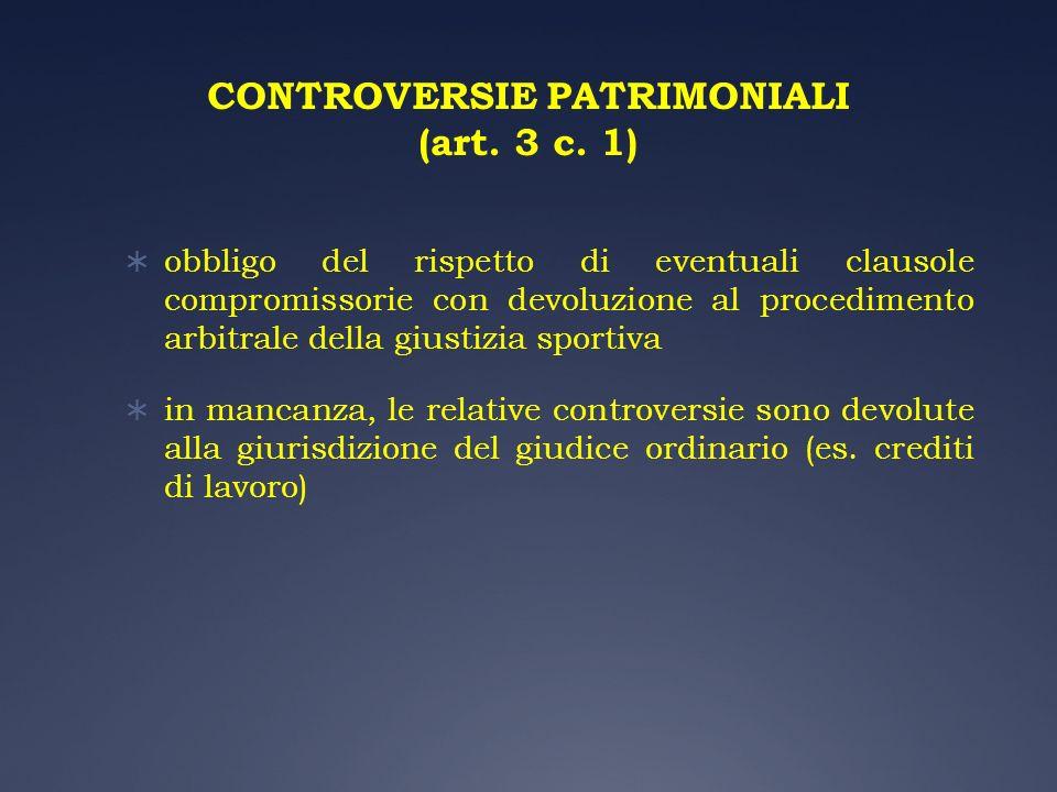 CONTROVERSIE PATRIMONIALI (art. 3 c. 1) obbligo del rispetto di eventuali clausole compromissorie con devoluzione al procedimento arbitrale della gius