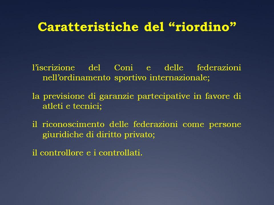 Caratteristiche del riordino liscrizione del Coni e delle federazioni nellordinamento sportivo internazionale; la previsione di garanzie partecipative