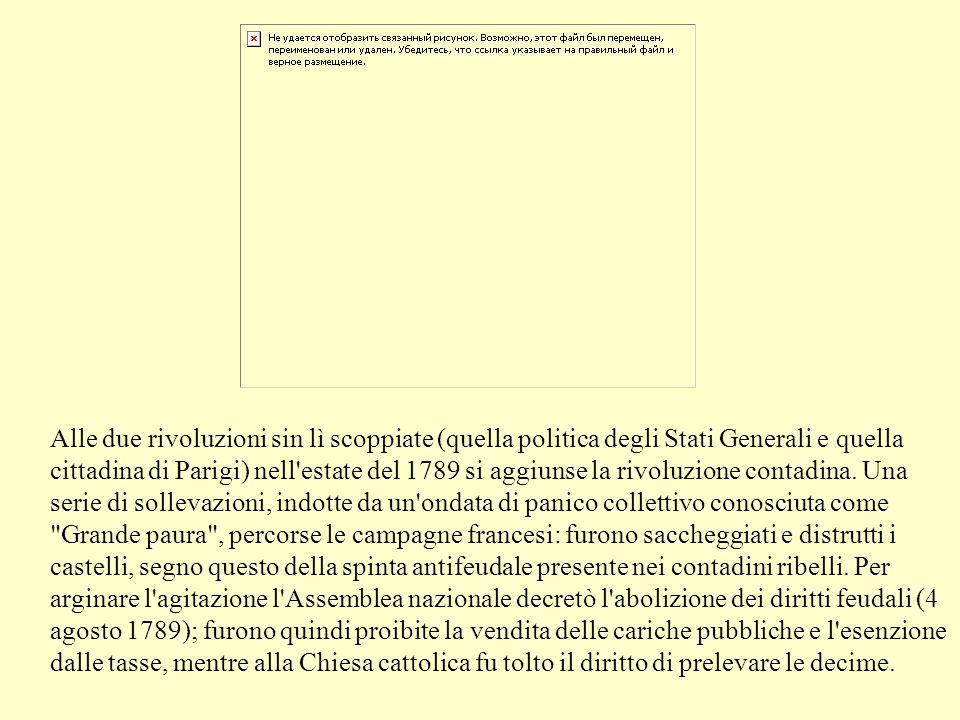 Alle due rivoluzioni sin lì scoppiate (quella politica degli Stati Generali e quella cittadina di Parigi) nell'estate del 1789 si aggiunse la rivoluzi