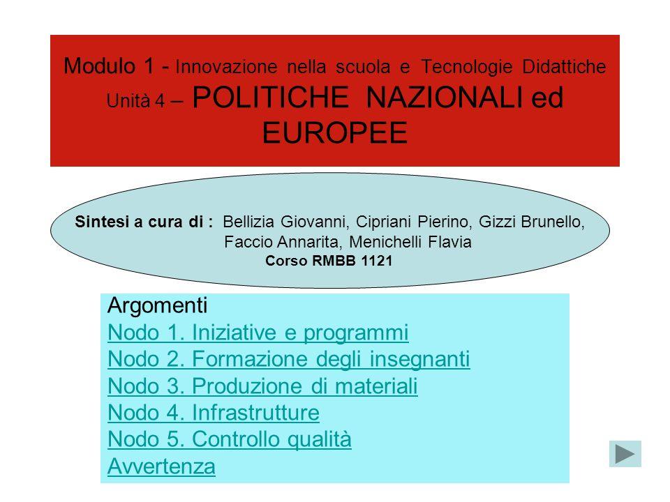 Modulo 1 - Innovazione nella scuola e Tecnologie Didattiche Unità 4 – POLITICHE NAZIONALI ed EUROPEE Argomenti Nodo 1.