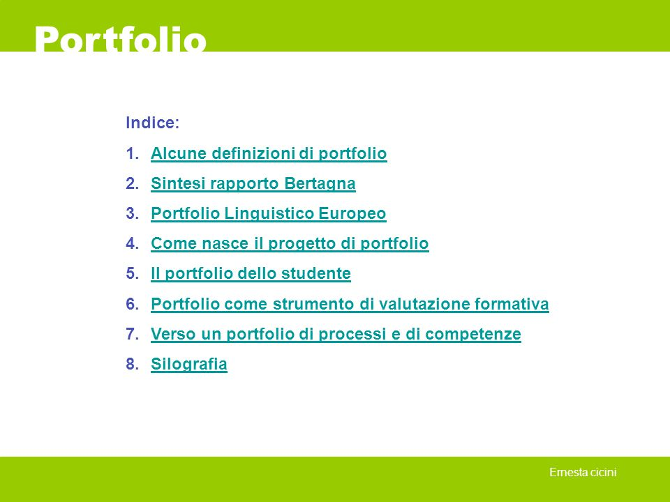 Ernesta cicini Portfolio Indice: 1.Alcune definizioni di portfolioAlcune definizioni di portfolio 2.Sintesi rapporto BertagnaSintesi rapporto Bertagna