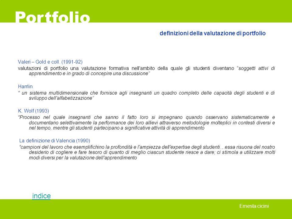 Valeri – Gold e coll. (1991-92) valutazioni di portfolio una valutazione formativa nell'ambito della quale gli studenti diventano soggetti attivi di a