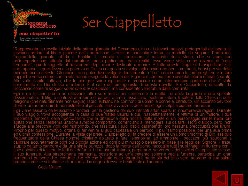 Ser Ciappelletto Rappresenta la novella iniziale della prima giornata del Decameron, in cui i giovani ragazzi, protagonisti dellopera, si lasciano and