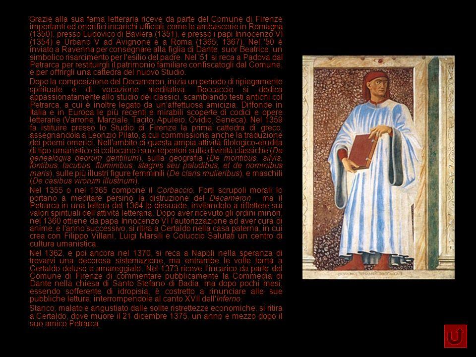 Grazie alla sua fama letteraria riceve da parte del Comune di Firenze importanti ed onorifici incarichi ufficiali, come le ambascerie in Romagna (1350