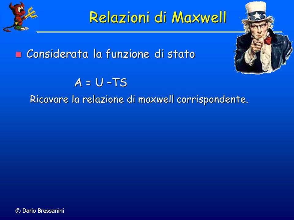 © Dario Bressanini Relazione tra H e U Ricavate la relazione Ricavate la relazione