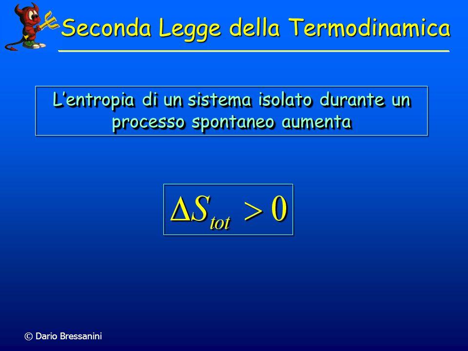 © Dario Bressanini Seconda Legge della Termodinamica Lentropia di un sistema isolato durante un processo spontaneo aumenta