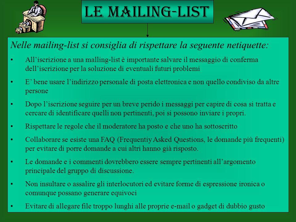 Nelle mailing-list si consiglia di rispettare la seguente netiquette: Alliscrizione a una malling-list è importante salvare il messaggio di conferma d