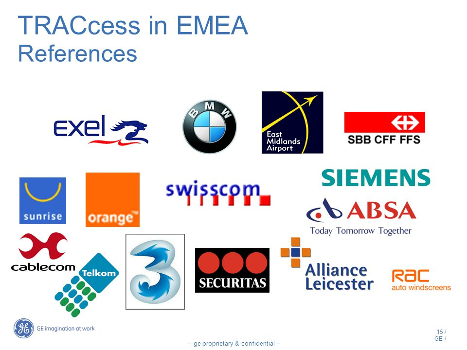 15 / GE / -- ge proprietary & confidential -- TRACcess in EMEA References