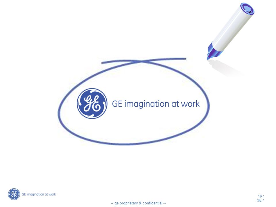 16 / GE / -- ge proprietary & confidential --