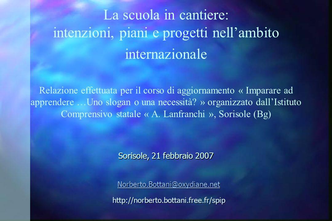 21 febbraio 2007ICS Sorisole (Bg)12 (2.2) Luniformità Sono allopera modelli planetari dorganizzazione e funzioanmento delle scuole che esercitano pressioni enormi sui sistemi scolastici e li uniformizzano.