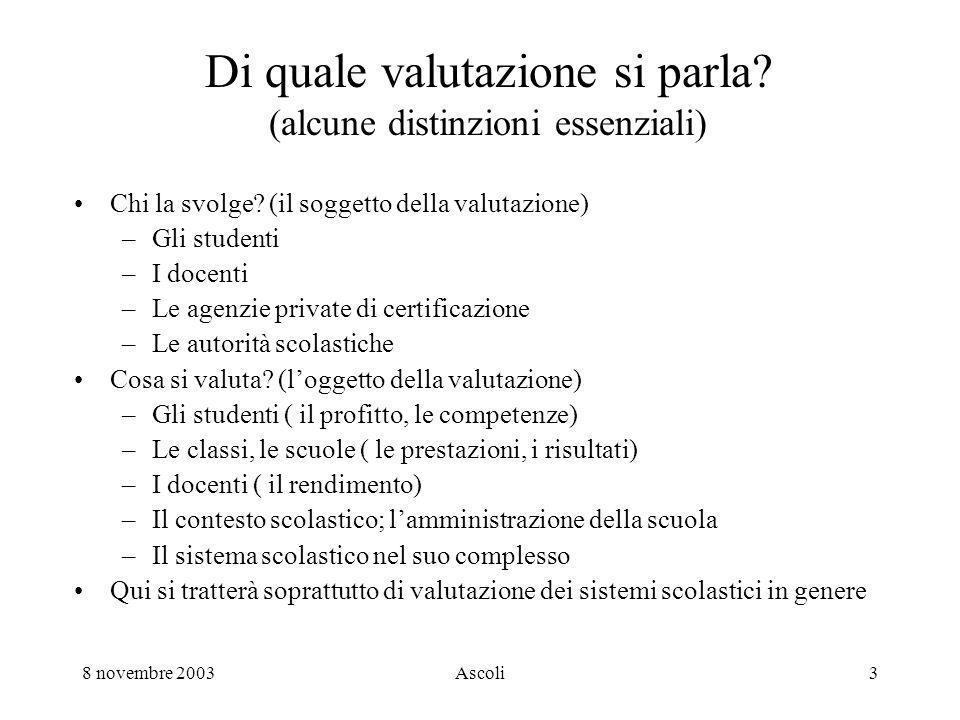 8 novembre 2003Ascoli4 Cosè la valutazione di sistema.