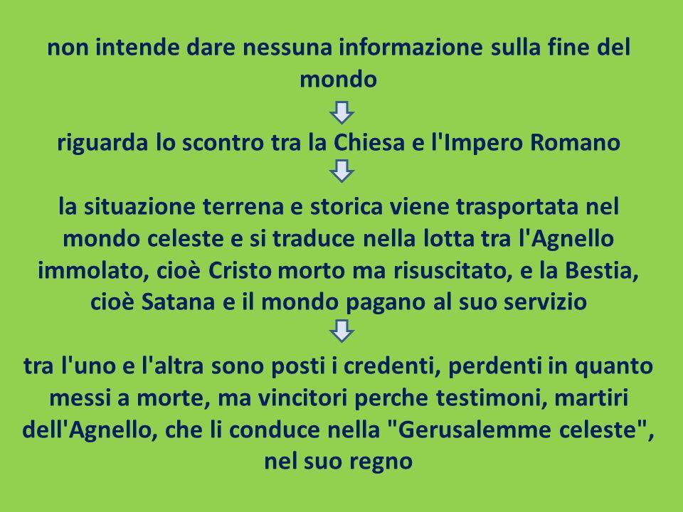 non intende dare nessuna informazione sulla fine del mondo riguarda lo scontro tra la Chiesa e l'Impero Romano la situazione terrena e storica viene t