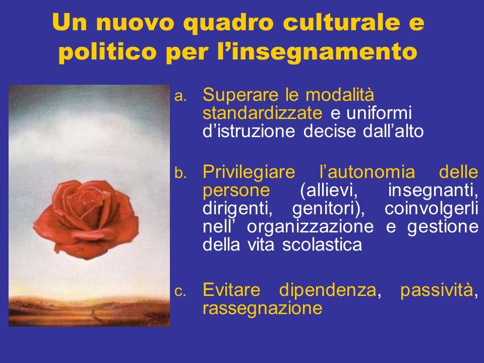 Un nuovo quadro culturale e politico per linsegnamento a.