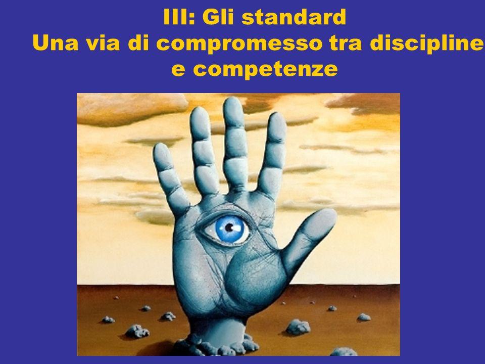 III: Gli standard Una via di compromesso tra discipline e competenze