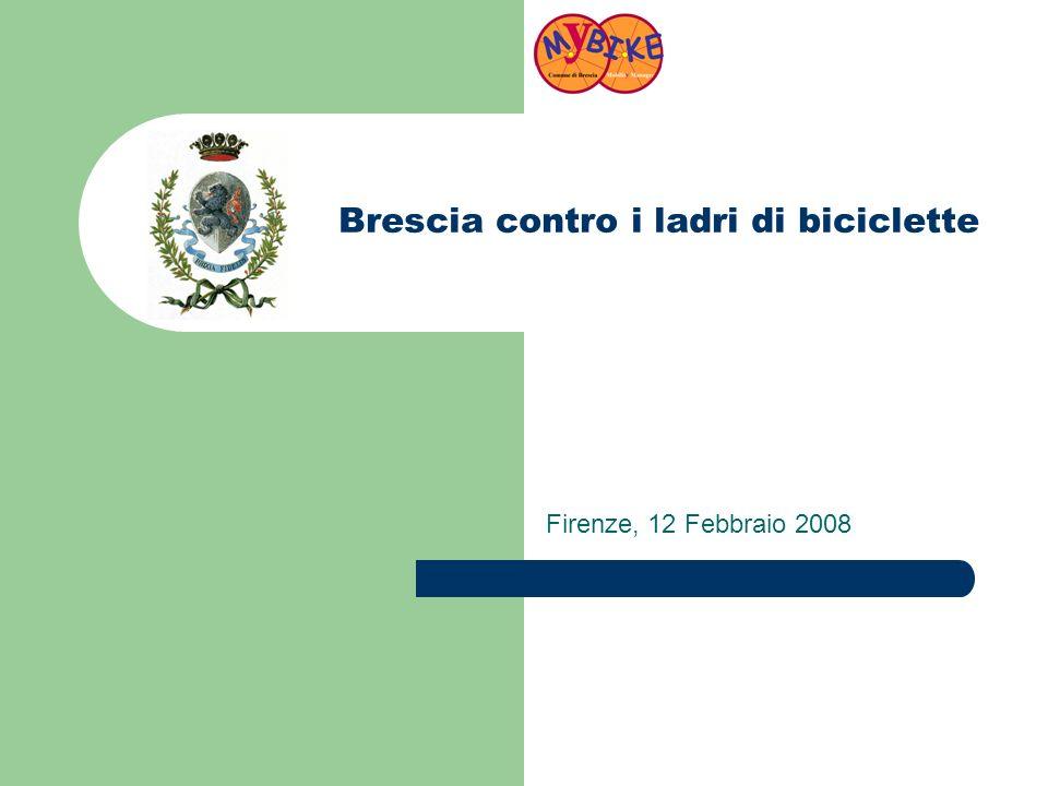 Brescia contro i ladri di biciclette Firenze, 12 Febbraio 2008