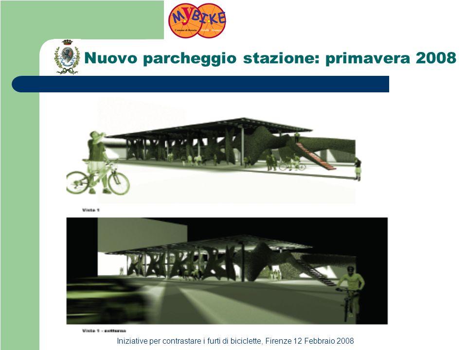Iniziative per contrastare i furti di biciclette, Firenze 12 Febbraio 2008 Nuovo parcheggio stazione: primavera 2008