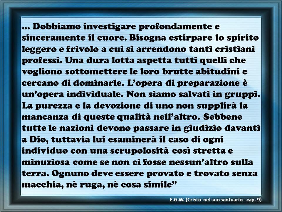 … Dobbiamo investigare profondamente e sinceramente il cuore.