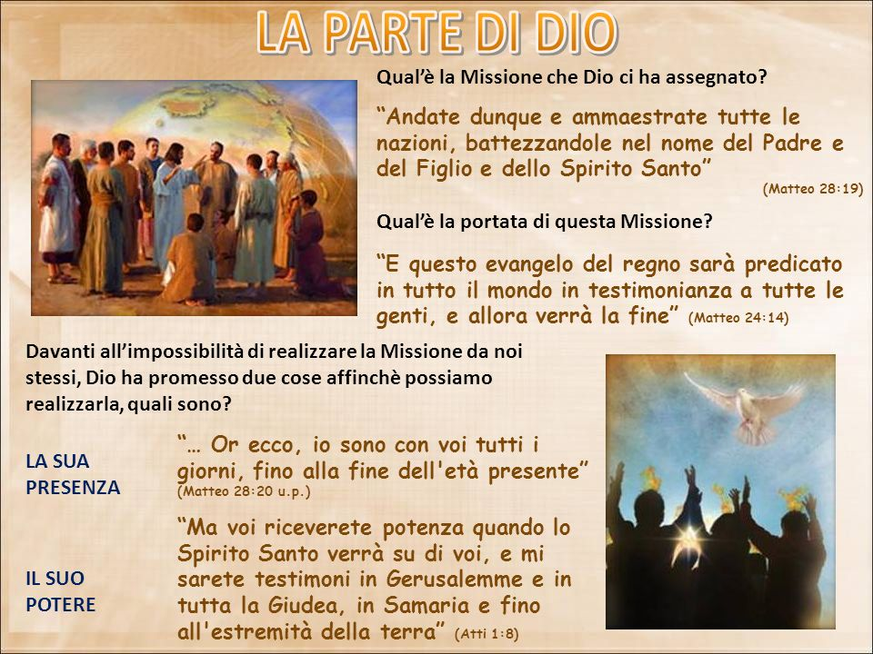 Qualè la Missione che Dio ci ha assegnato? Andate dunque e ammaestrate tutte le nazioni, battezzandole nel nome del Padre e del Figlio e dello Spirito