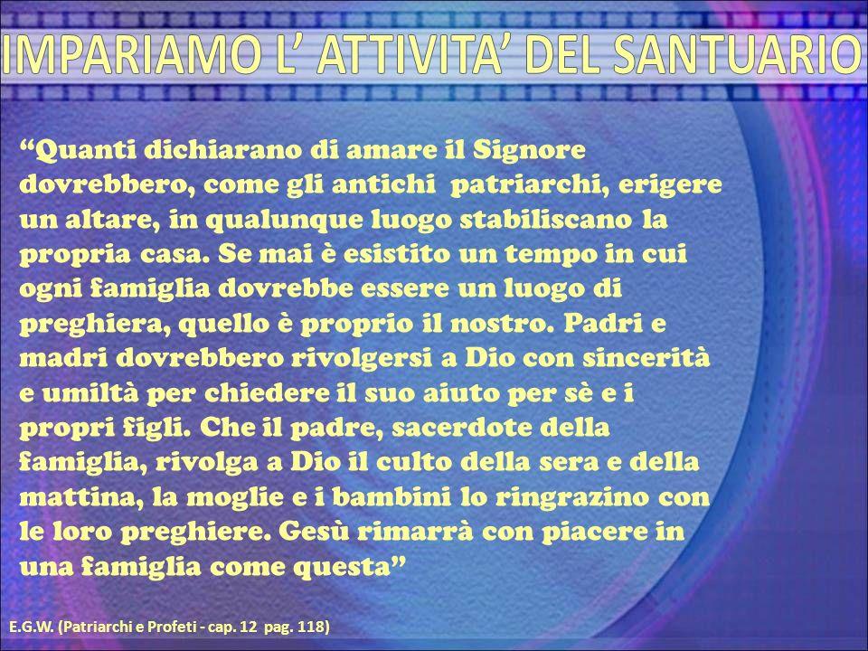 Tutto ciò che si riferiva al Santuario era legato alla santità.
