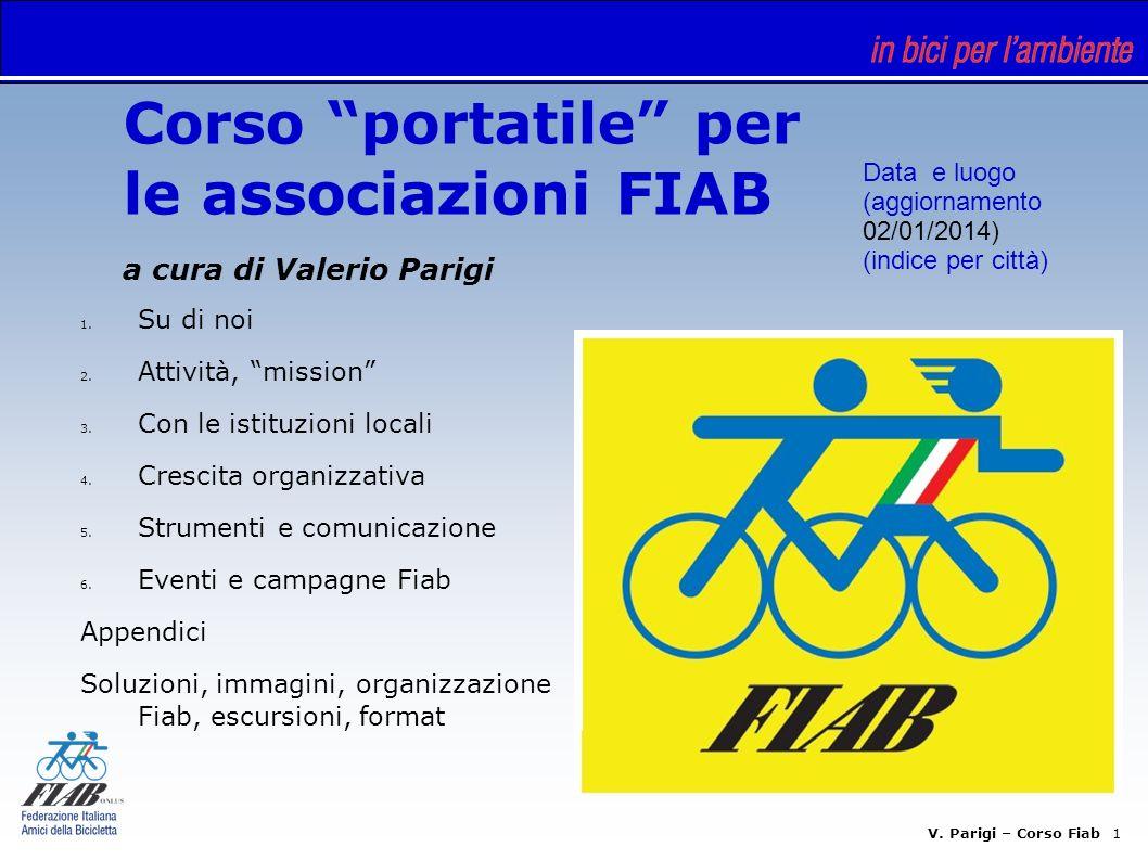 V.Parigi – Corso Fiab 1 Corso portatile per le associazioni FIAB a cura di Valerio Parigi 1.