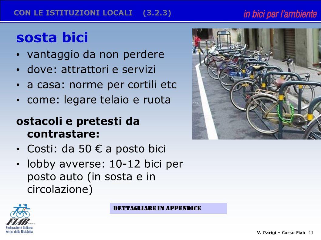 V. Parigi – Corso Fiab 10 CON LE ISTITUZIONI LOCALI(3.2.2) moderazione traffico, (ciclo-) pedonalizzazioni, zone 30 bici su viabilità ordinaria sicura