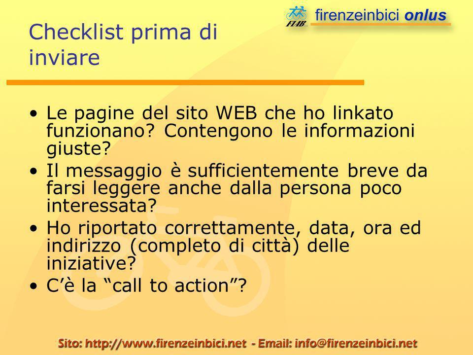 Checklist prima di inviare Le pagine del sito WEB che ho linkato funzionano? Contengono le informazioni giuste? Il messaggio è sufficientemente breve