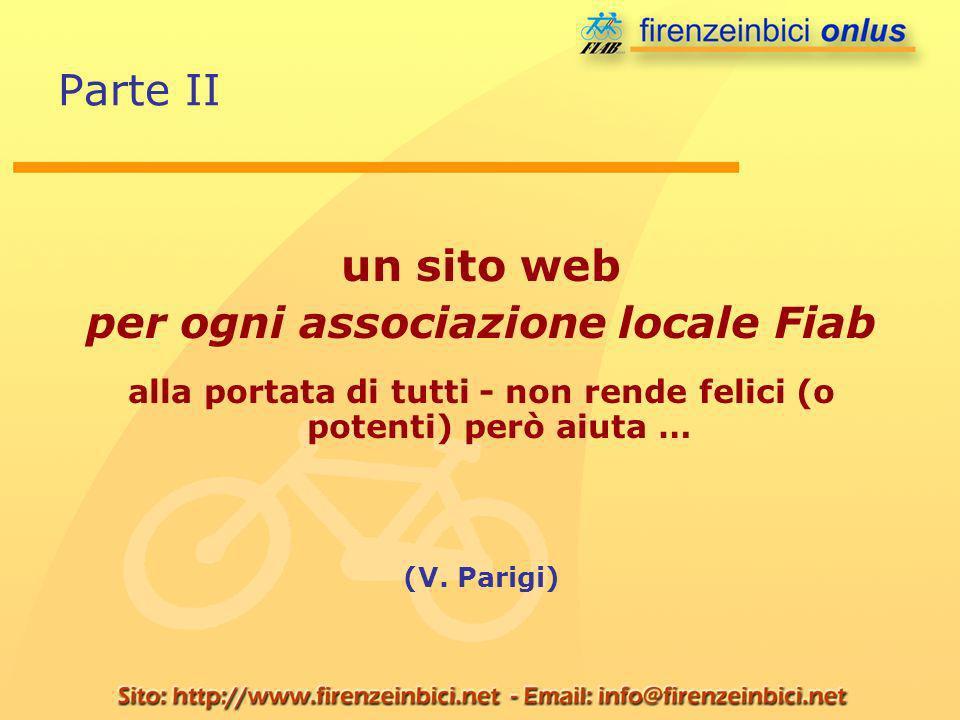 Parte II un sito web per ogni associazione locale Fiab alla portata di tutti - non rende felici (o potenti) però aiuta … (V. Parigi)