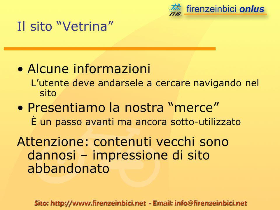 Il sito Vetrina Alcune informazioni Lutente deve andarsele a cercare navigando nel sito Presentiamo la nostra merce È un passo avanti ma ancora sotto-