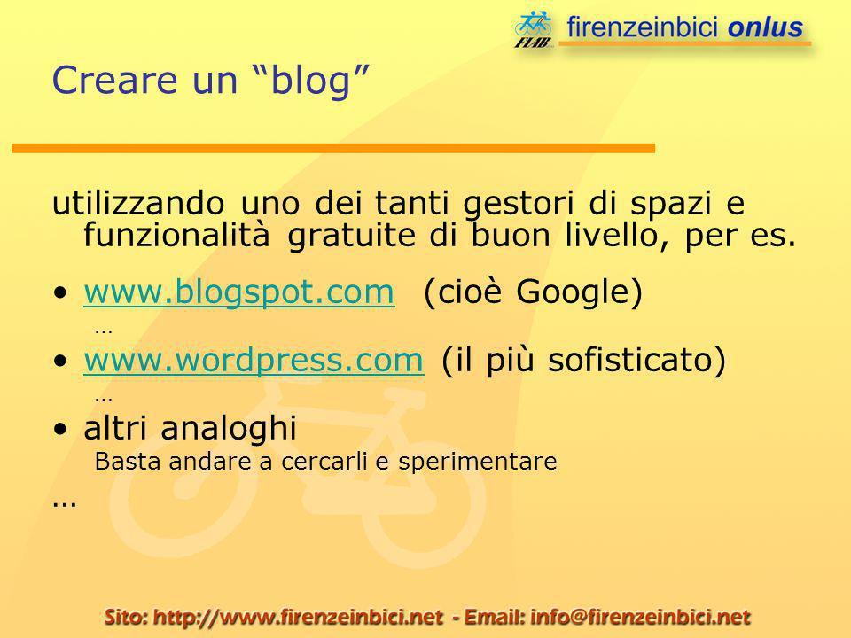 Creare un blog utilizzando uno dei tanti gestori di spazi e funzionalità gratuite di buon livello, per es. www.blogspot.com (cioè Google)www.blogspot.