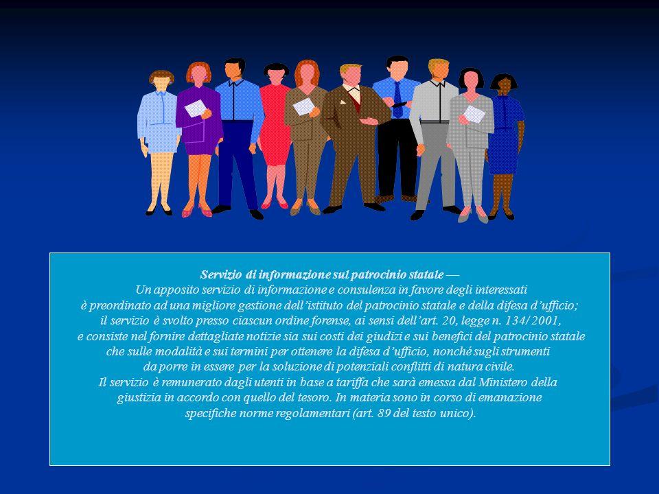 Servizio di informazione sul patrocinio statale Un apposito servizio di informazione e consulenza in favore degli interessati è preordinato ad una mig