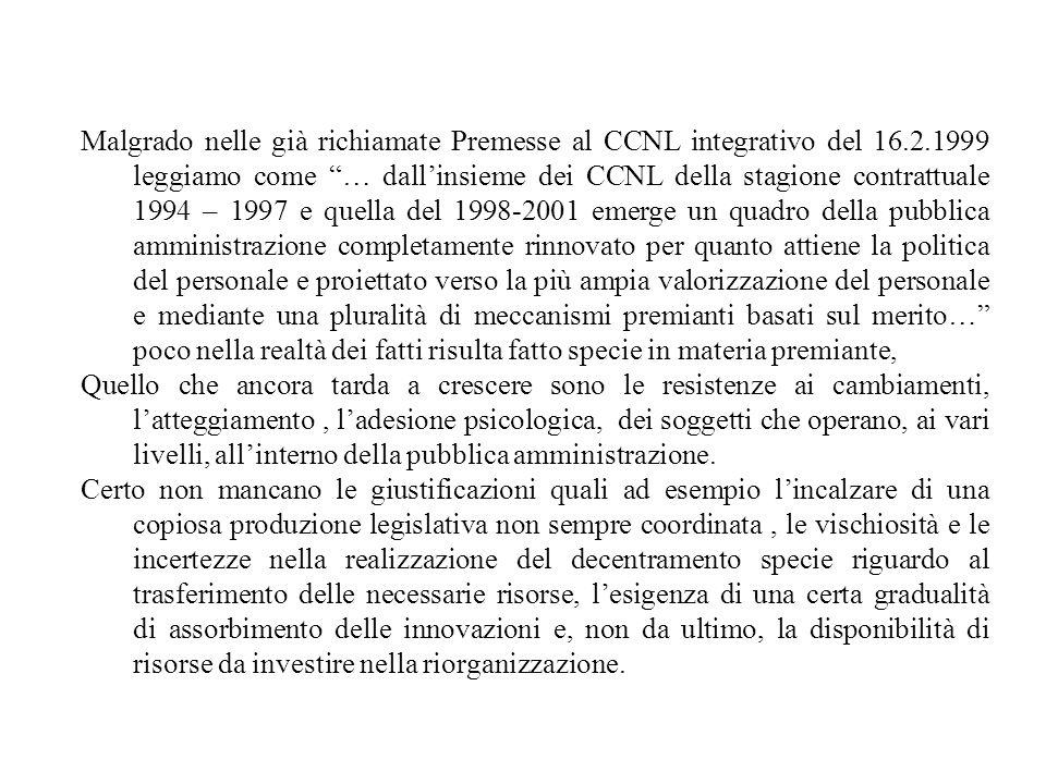 Malgrado nelle già richiamate Premesse al CCNL integrativo del 16.2.1999 leggiamo come … dallinsieme dei CCNL della stagione contrattuale 1994 – 1997