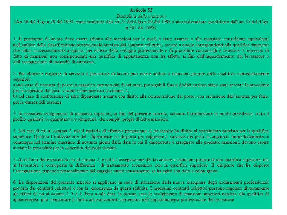 Articolo 52 Disciplina delle mansioni (Art.56 del d.lgs n.29 del 1993, come sostituito dallart.25 del d.lgs n.80 del 1998 e successivamente modificato dallart.15 del d.lgs n.387 del 1998) 1.