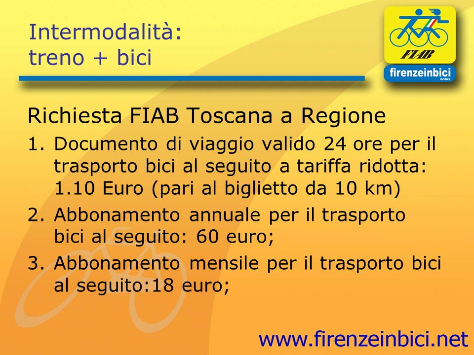 Intermodalità: treno + bici Richiesta FIAB Toscana a Regione 1.Documento di viaggio valido 24 ore per il trasporto bici al seguito a tariffa ridotta: