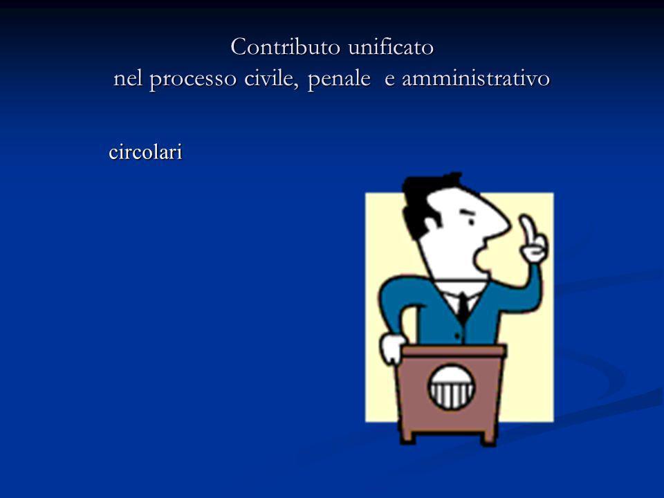 Contributo unificato nel processo civile, penale e amministrativo circolari