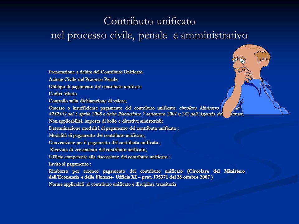 Contributo unificato nel processo civile, penale e amministrativo Prenotazione a debito del Contributo Unificato Azione Civile nel Processo Penale Obb