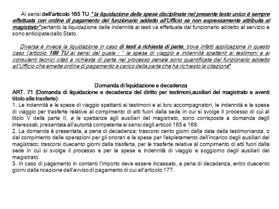 Ai sensi dellarticolo 165 TU la liquidazione delle spese disciplinate nel presente testo unico è sempre effettuata con ordine di pagamento del funzion