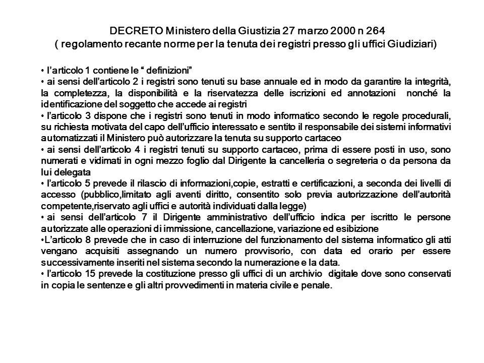 DECRETO Ministero della Giustizia 27 marzo 2000 n 264 ( regolamento recante norme per la tenuta dei registri presso gli uffici Giudiziari) larticolo 1