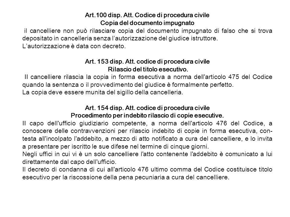Art.100 disp. Att. Codice di procedura civile Copia del documento impugnato il cancelliere non può rilasciare copia del documento impugnato di falso c