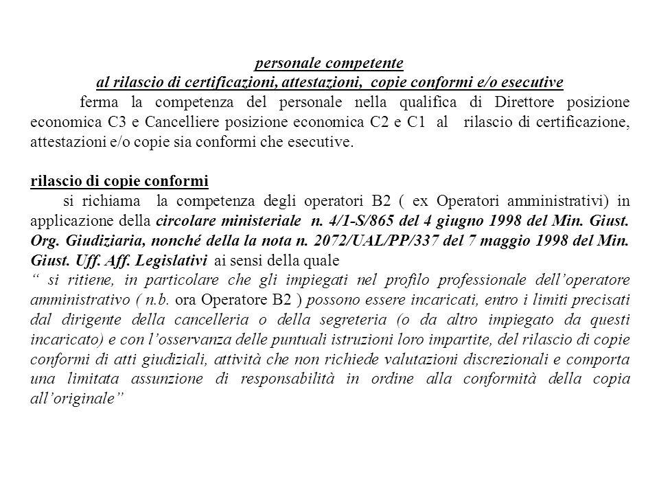 personale competente al rilascio di certificazioni, attestazioni, copie conformi e/o esecutive ferma la competenza del personale nella qualifica di Di