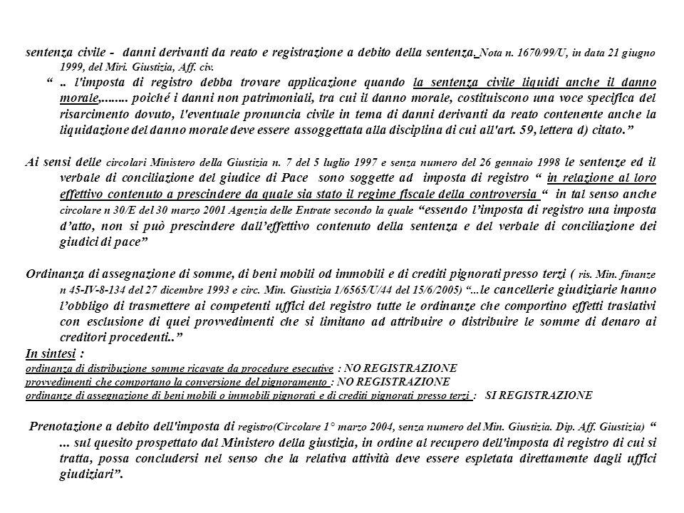 sentenza civile - danni derivanti da reato e registrazione a debito della sentenza. Nota n. 1670/99/U, in data 21 giugno 1999, del Miri. Giustizia, Af