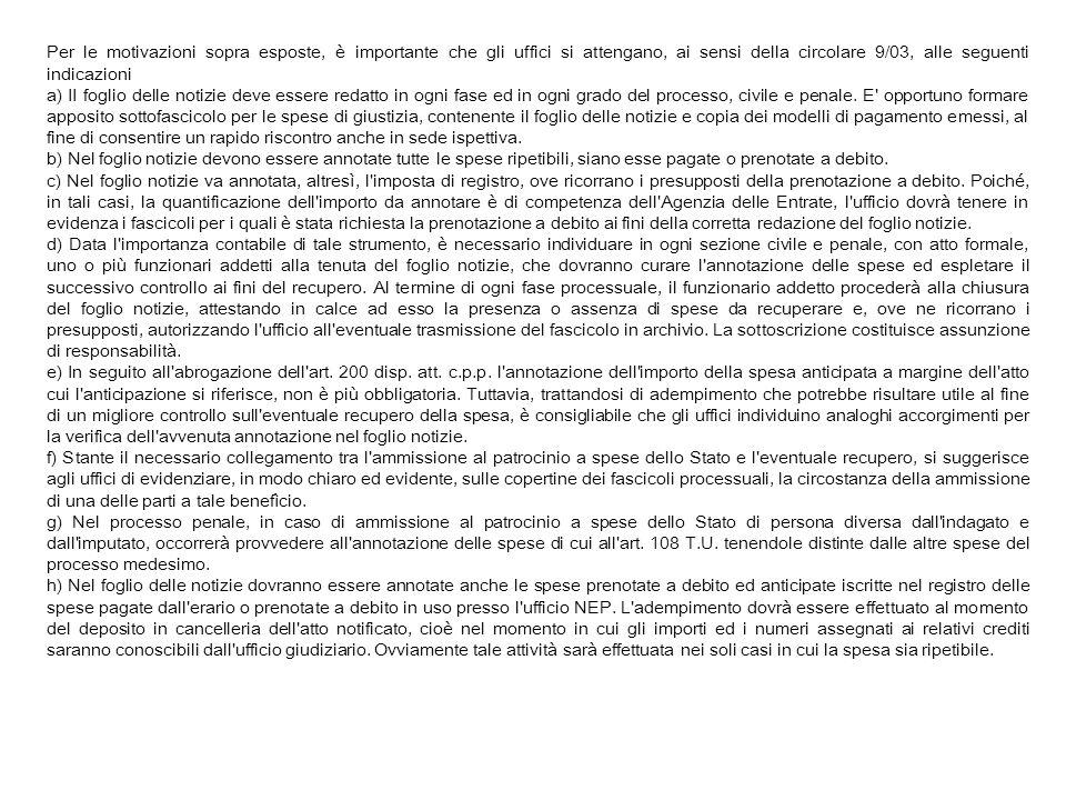 Per le motivazioni sopra esposte, è importante che gli uffici si attengano, ai sensi della circolare 9/03, alle seguenti indicazioni a) II foglio dell
