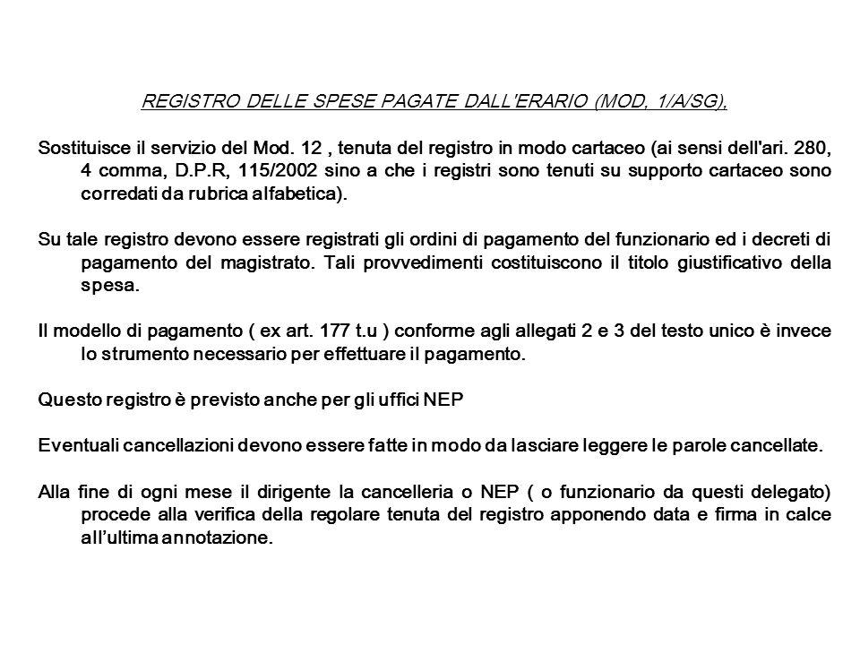 REGISTRO DELLE SPESE PAGATE DALL'ERARIO (MOD, 1/A/SG), Sostituisce il servizio del Mod. 12, tenuta del registro in modo cartaceo (ai sensi dell'ari. 2