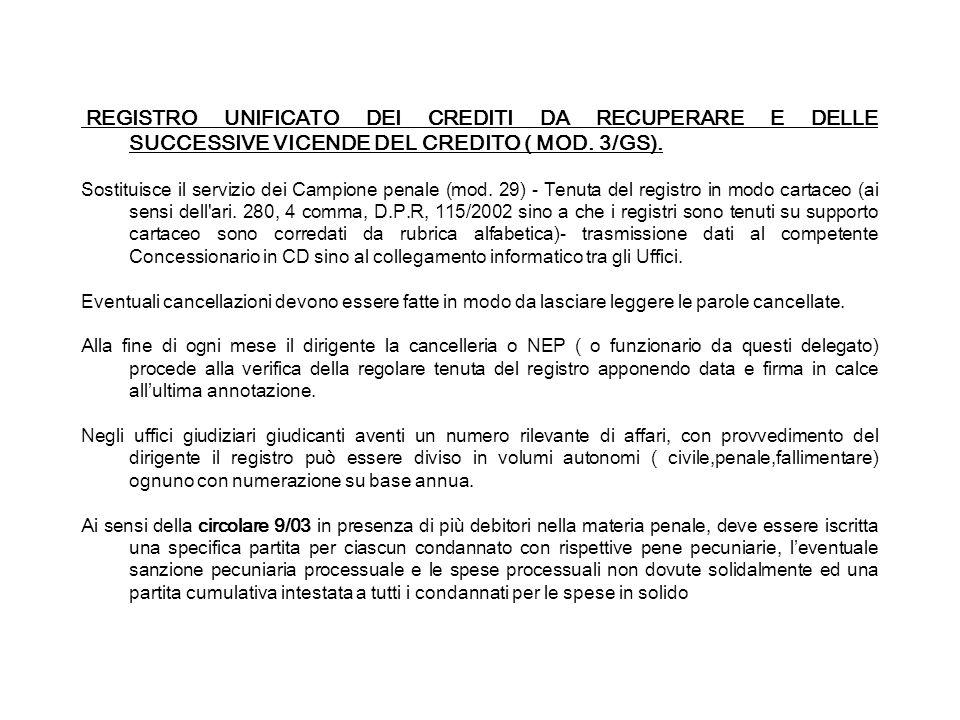 REGISTRO UNIFICATO DEI CREDITI DA RECUPERARE E DELLE SUCCESSIVE VICENDE DEL CREDITO ( MOD. 3/GS). Sostituisce il servizio dei Campione penale (mod. 29