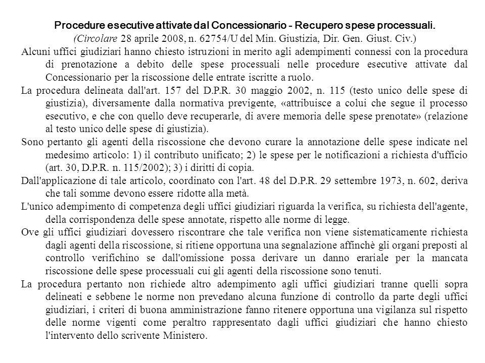 Procedure esecutive attivate dal Concessionario - Recupero spese processuali. (Circolare 28 aprile 2008, n. 62754/U del Min. Giustizia, Dir. Gen. Gius
