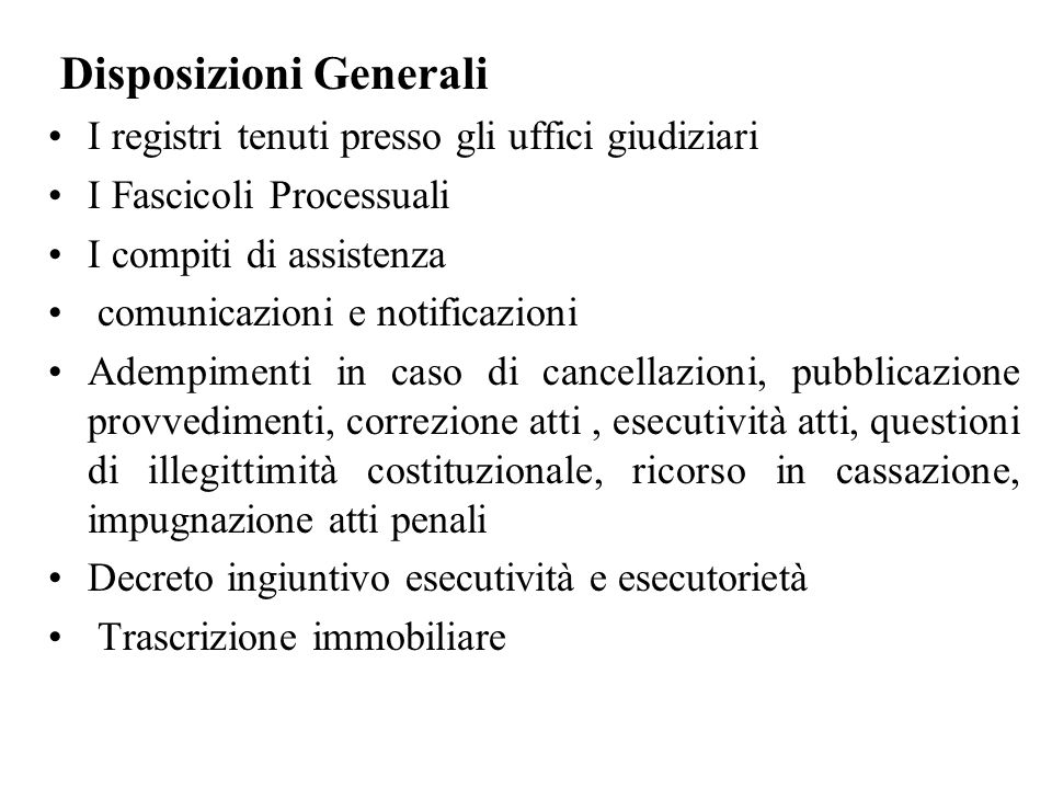 Disposizioni Generali I registri tenuti presso gli uffici giudiziari I Fascicoli Processuali I compiti di assistenza comunicazioni e notificazioni Ade