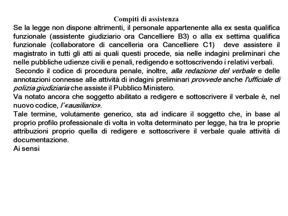 Compiti di assistenza Se la legge non dispone altrimenti, il personale appartenente alla ex sesta qualifica funzionale (assistente giudiziario ora Can