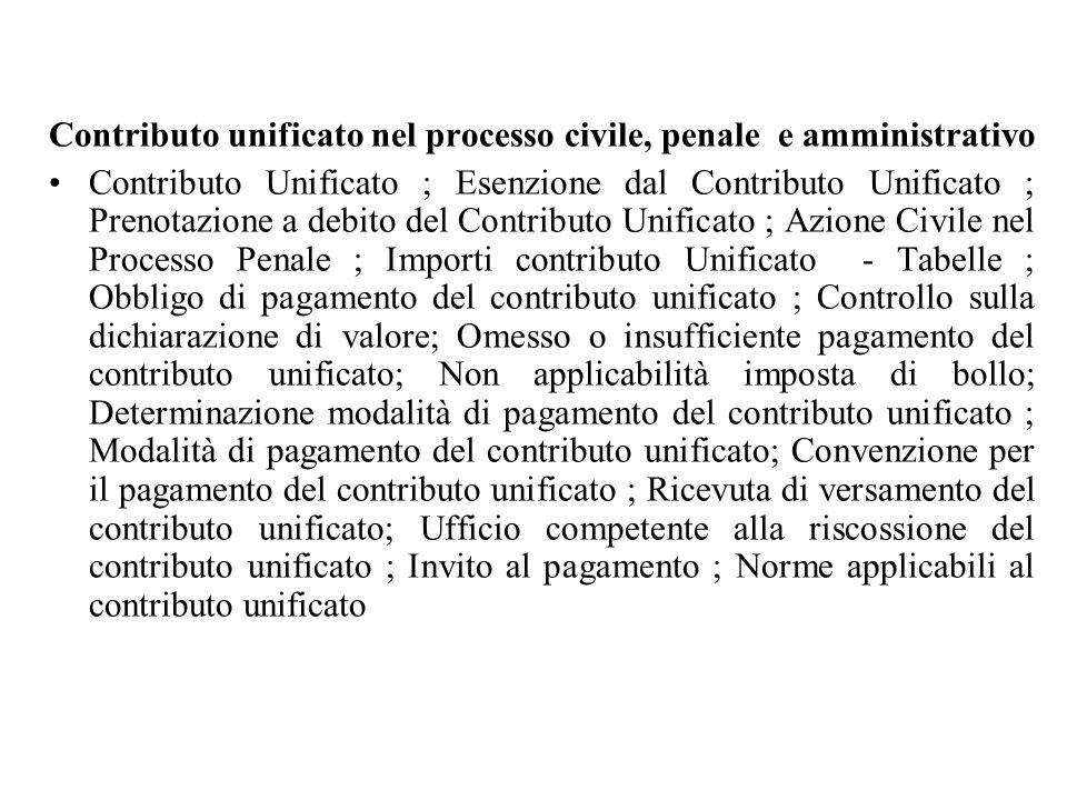 Contributo unificato nel processo civile, penale e amministrativo Contributo Unificato ; Esenzione dal Contributo Unificato ; Prenotazione a debito de