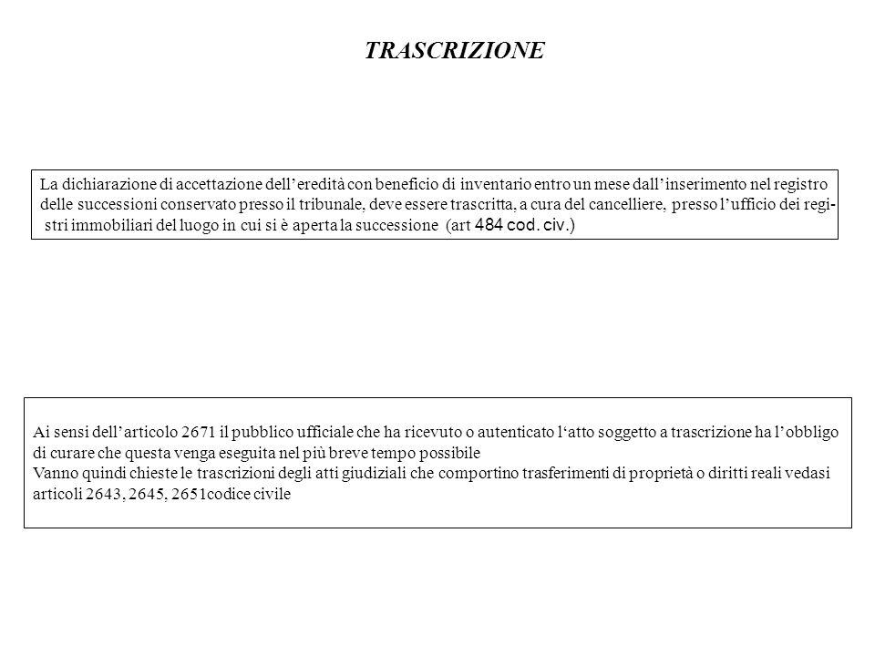TRASCRIZIONE La dichiarazione di accettazione delleredità con beneficio di inventario entro un mese dallinserimento nel registro delle successioni con