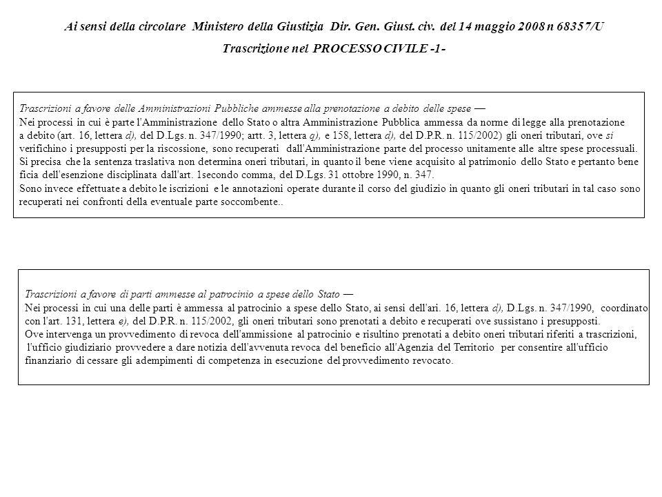 Ai sensi della circolare Ministero della Giustizia Dir. Gen. Giust. civ. del 14 maggio 2008 n 68357/U Trascrizione nel PROCESSO CIVILE -1- Trascrizion