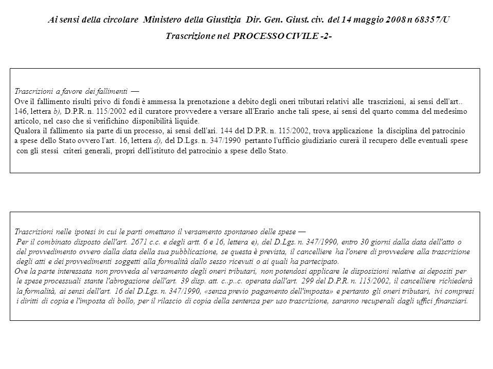 Ai sensi della circolare Ministero della Giustizia Dir. Gen. Giust. civ. del 14 maggio 2008 n 68357/U Trascrizione nel PROCESSO CIVILE -2- Trascrizion